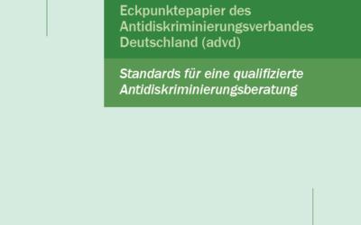 Antidiskriminierungsverband Deutschland (advd) veröffentlicht Standards für qualifizierte Antidiskriminierungsberatung 1. Auflage